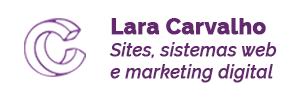 Logo de Lara Carvalho. Dizeres ao lado: Sites, sistemas web e marketing digital.