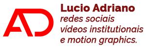 Logo de Lucio Adriano. Dizeres ao lado: Redes sociais, videos institucionais e motion graphics.